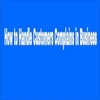 How to Handle Customers Complains is an important of doing Business