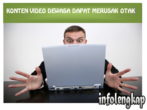 AWAS!! Video Dewasa, Bokep, Porno Bisa Merusak Otak