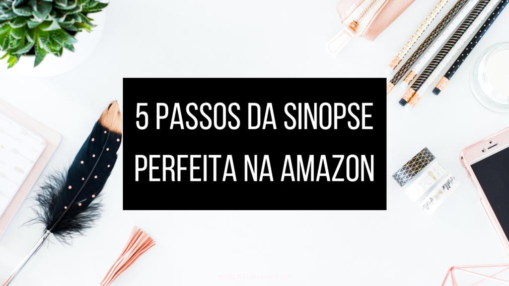 5 passos para uma sinopse perfeita na Amazon