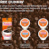 Free Dunkin Donuts Coffee or K-Cup Coffee Sample Pack. Not available in the following states ID, MT, ND, OR, SD, WA, WY