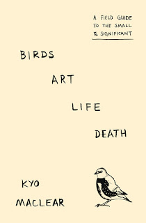 Birds Art Life Death by Kyo Maclear - Reading, Writing, Booking Blog