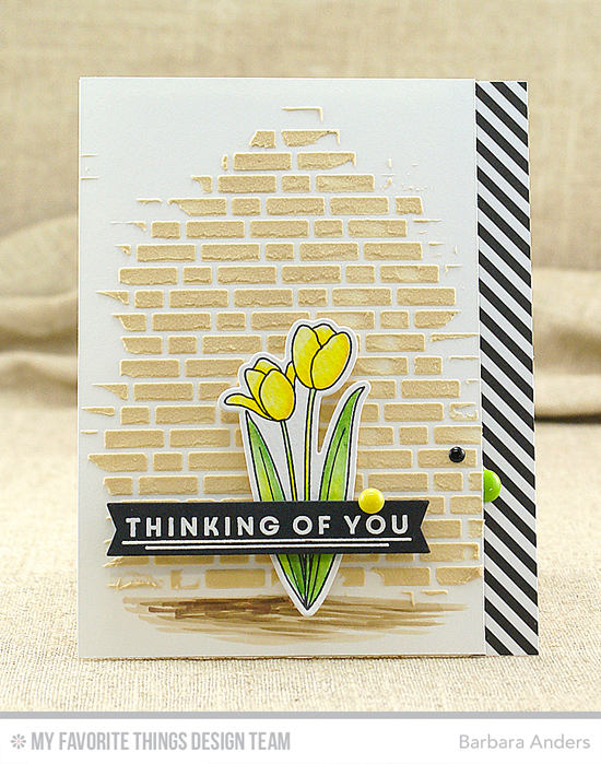 Thinking of You Card by Barbara Anders featuring the Lisa Johnson Designs Spring Tulips stamp set and Die-namics, the Blueprints 23 Die-namics, and the English Brick Wall stencil #mftstamps