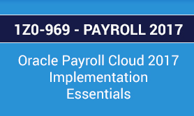 1Z0-969 Oracle Payroll Cloud Implementation Essentials Exam