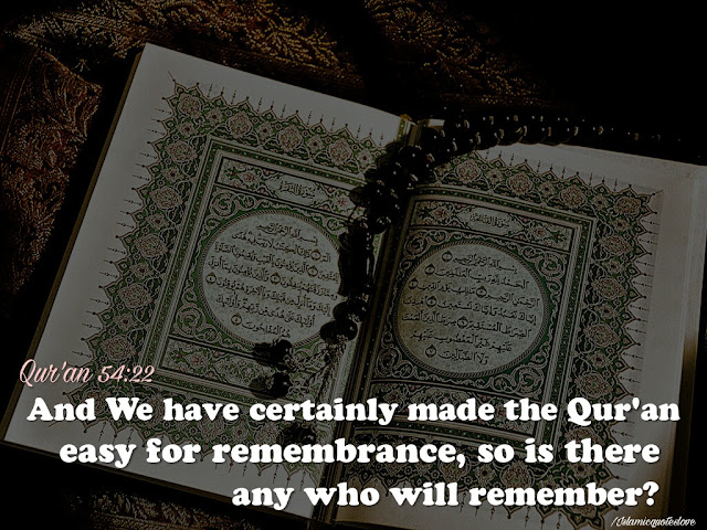 And We have certainly made the Qur'an easy for remembrance, so is there any who will remember?