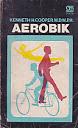 AEROBIK Karya: Kenneth H. Cooper.M.D.M.P.H.