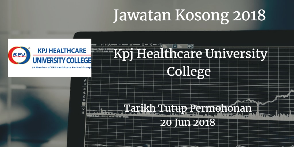 Jawatan Kosong Kpj Healthcare University College 20 Jun 2018