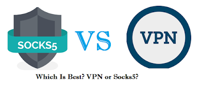 SOCKS 5 VS VPN