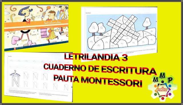 LETRILANDIA 3-CUADERNO DE ESCRITURA-PAUTA MONTESSORI