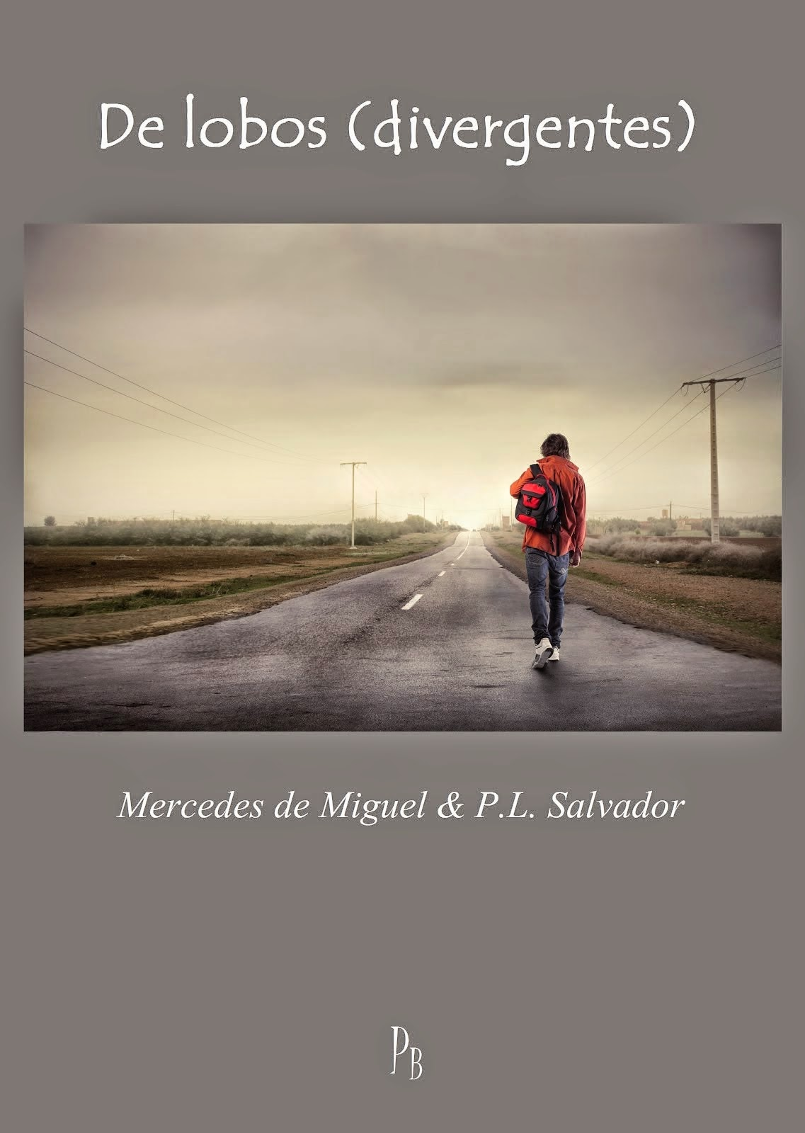 De lobos (Divergentes) - Mercedes de Miguel & P. L. Salvador (2014)