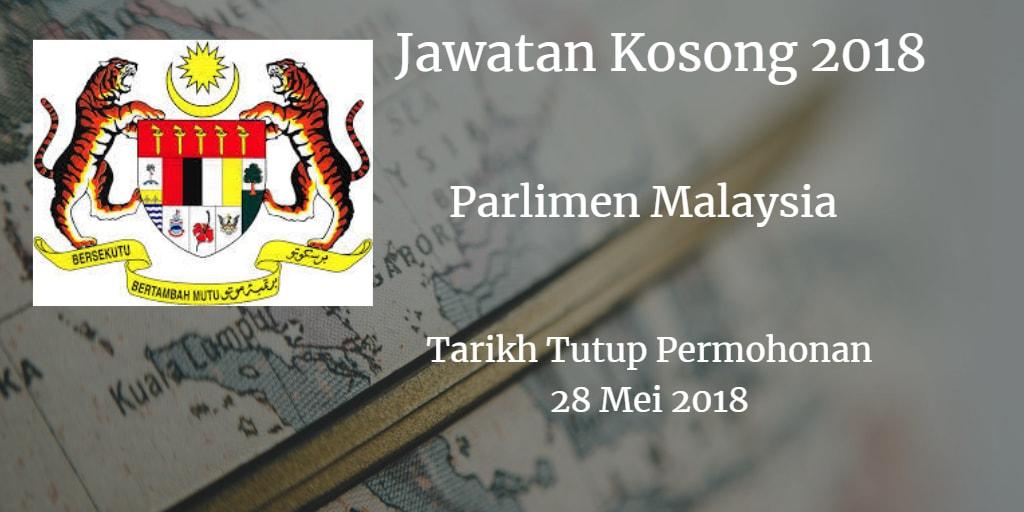Jawatan Kosong Parlimen Malaysia 28 Mei 2018