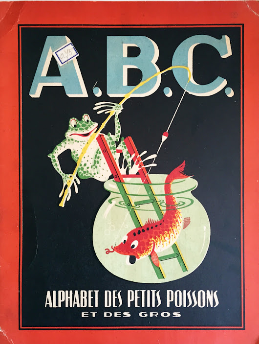 A.B.C. Alphabet des petits poissons et des gros, illustrated by Maurice Lorrain in 1944-45.