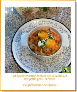 """Vie quotidienne de FLaure : Les œufs """"cocotte"""" coiffent des crevettes et des petits pois-carottes"""