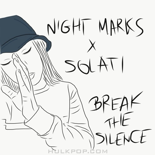 NIGHT MARKS, SoLaTi – BREAK THE SILENCE – Single
