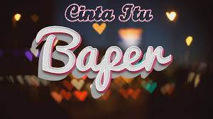 Baper, Cinta