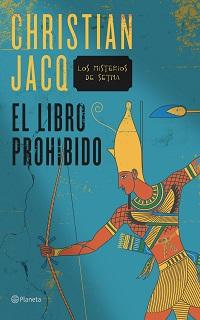 Portada de la novela histórica y thriller El libro prohibido, de Christian Jacq. Hay un guerrero egipcio con arco en fondo azul.