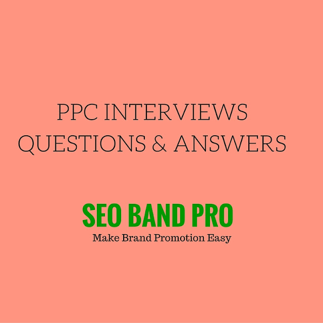 PPC Question and Answers in Interview