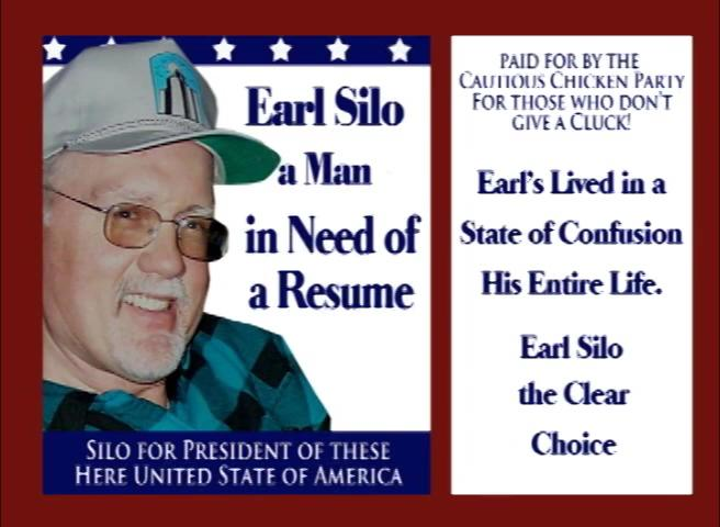 Earl Silo steps out of his comfort zone to run for president as the Cautious Chicken candidate!!