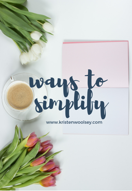 Nine ways to simplify your life! (www.kristenwoolsey.com)