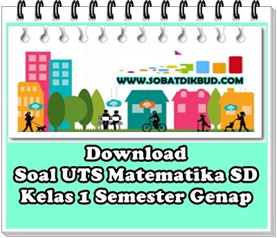Download Soal UTS Matematika SD Kelas 1 Semester Genap