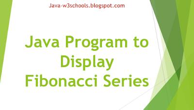 Java Program to Display Fibonacci Series
