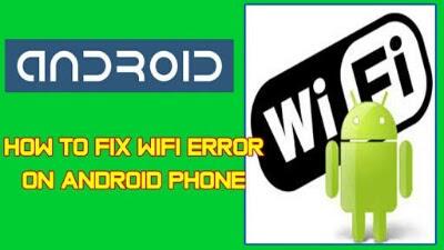 Cara Memperbaiki WIFI Android Error dan Tidak Terhubung