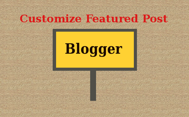 How to Customize Featured Post in blogspto