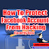 HOW TO PROTECT YOUR FACEBOOK ACCOUNT FROM HACKING [SECURITY TIPS]