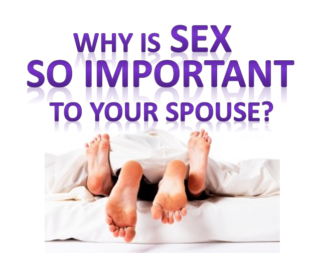Why sex is so important to your wife