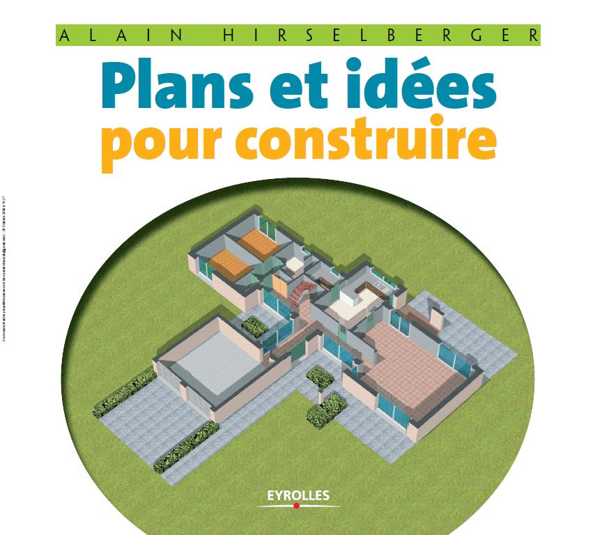 Plans Et Idées Pour Construire Par Alain Hirselberger