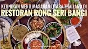 Keunikan Menu Masakan Utara Thailand Di Restoran Rong Seri Bangi