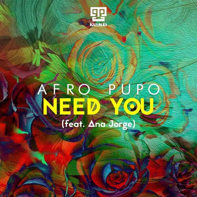 Afro Pupo Feat. Ana Jorge - Need You