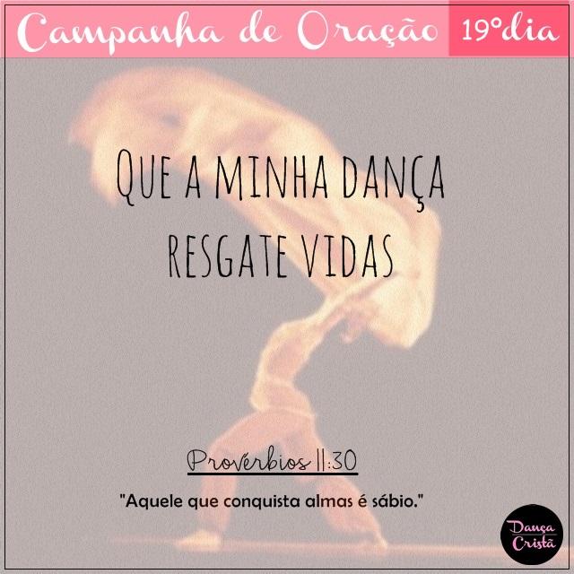 Campanha de Oração, 19º Dia, Que a minha dança resgate vidas, Campanha para Ministério de Dança, Dança Cristã, Frases, Por Milene Oliveira.