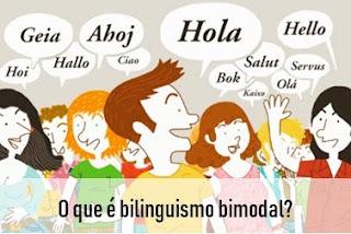 O que é bilinguismo bimodal?