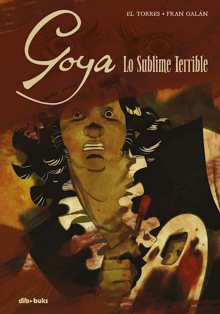 Goya. Lo sublime terrible