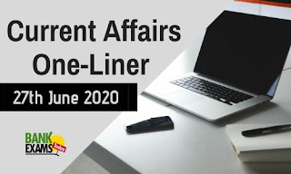 Current Affairs One-Liner: 27th June 2020