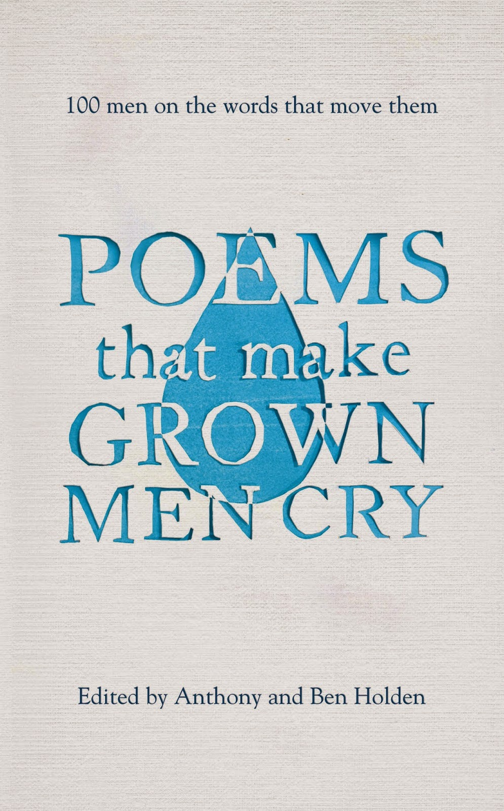 Poems That Make Grown Men Cry by Anthony and Ben Holden