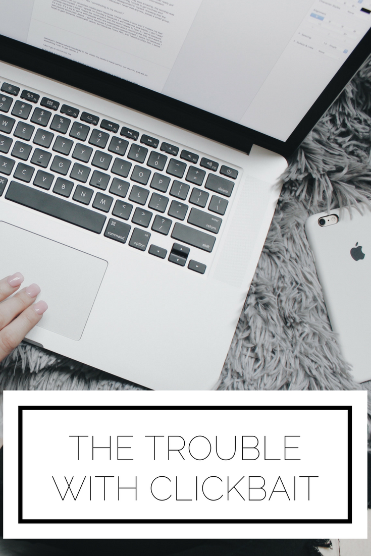 "Check it out now or pin to save for later! Have you ever found yourself reading far too much ""clickbait"" or perhaps even writing it yourself? Here's why I'm making a commitment to reduce clickbait-y posts on my blog"