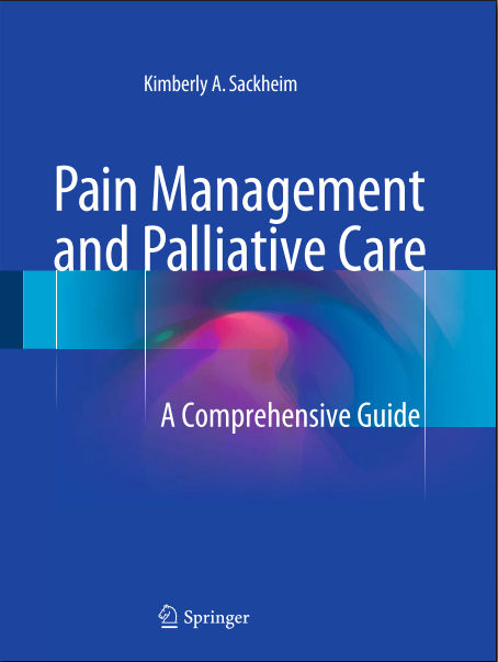 Pain Management and Palliative Care-A Comprehensive Guide (January 10, 2016)