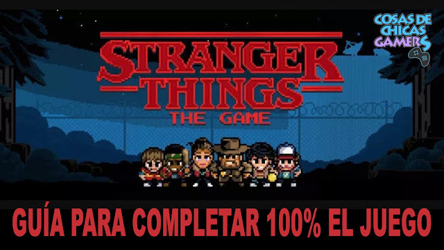 STRANGER THINGS THE GAME GUIA COMPLETA