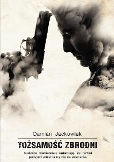 """""""Tożsamość zbrodni"""" Damian Jackowiak"""