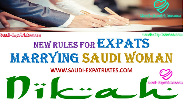 NEW RULES FOR EXPATS MARRYING SAUDI WOMAN