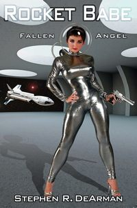 Rocket Babe - Fallen Angel by Stephen R. DeArman