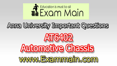 AT6402 Automotive Chassis  | Important  Questions | Question bank | Syllabus | Model and Previous Question papers | Download PDF