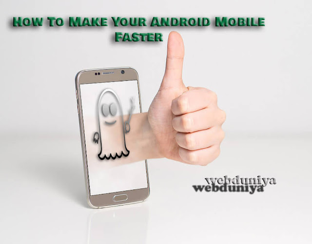 How To Make Your Android Mobile Faster