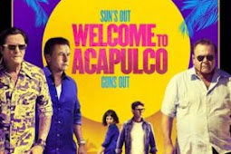Download Film Welcome to Acapulco (2019) Subtitle Indonesia