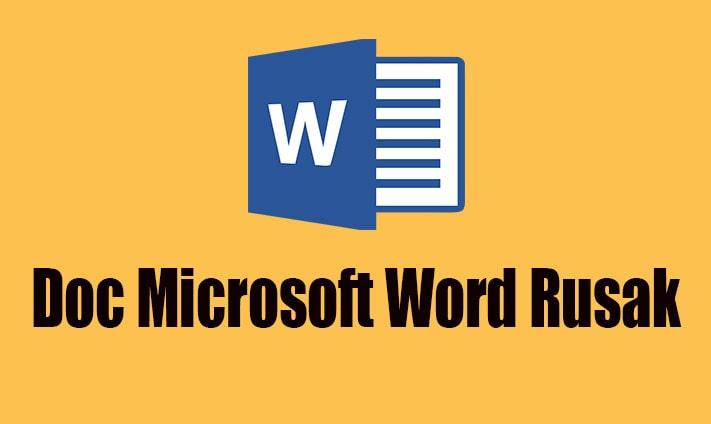 Cara Mengatasi Dokumen Microsoft Word 2016 yang Rusak