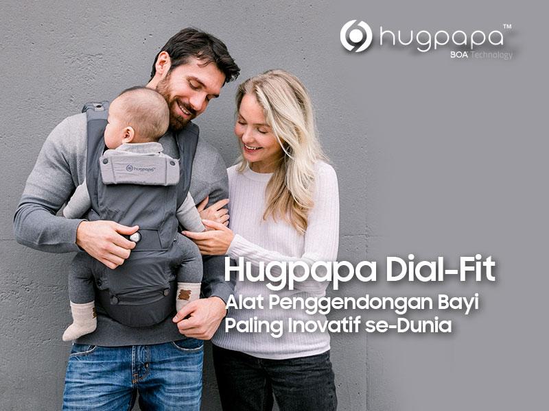 Hugpapa Dial Fit, Gendongan Bayi Paling Inovatif se-Dunia