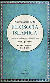 Breve Historia de la Filosofía Islámica - Ernest Yassine Bendriss