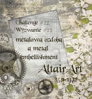 http://www.altairart.pl/2017/11/wyzwanie-11-metalowa-ozdoba-challenge.html