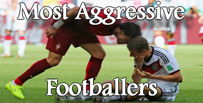 most aggressive footballers